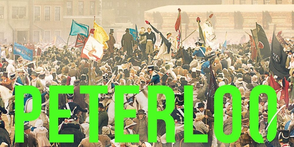 Peterloo di Mike Leigh, la madre di tutte le lotte
